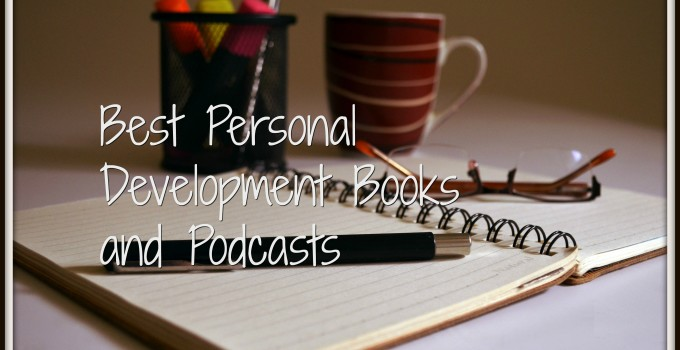 Best Personal Development Books and Podcasts
